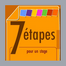 7 �tapes pour 1 stage